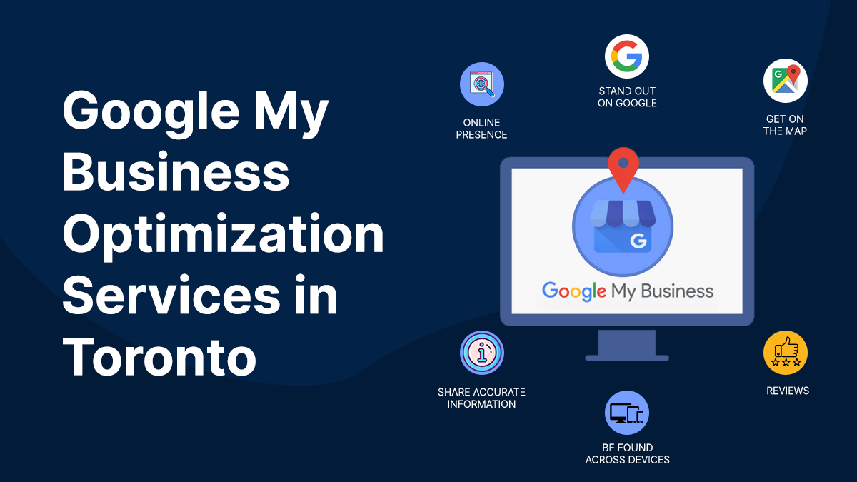Google My Business Optimization Services in Toronto